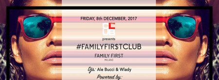 Ven. 08/12 The Club Milano - Family First - Donna O M A G G I O