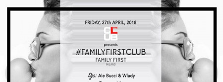 Ven. 27/04 The Club Milano - Family First - Donna O M A G G I O