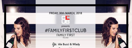 Ven. 30/03 The Club Milano - Family First - Donna O M A G G I O