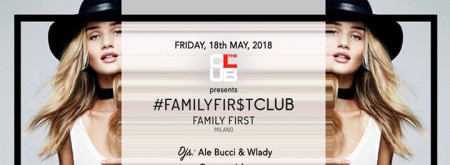 Ven. 18/05 The Club Milano - Family First - Donna O M A G G I O
